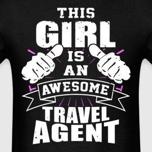 This Girl Is An Awesome Travel Agent Funny - Men's T-Shirt