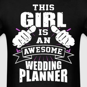 This Girl Is An Awesome Wedding Planner Funny - Men's T-Shirt