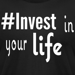#Invest Life Shirt - Men's T-Shirt by American Apparel