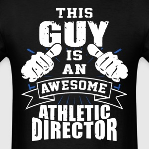 This Guy Is An Awesome Athletic Director Funny - Men's T-Shirt
