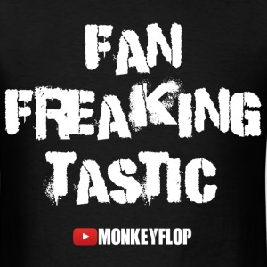 Fan Freaking Tastic - Men's T-Shirt