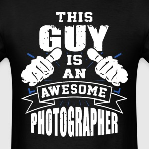 This Guy Is An Awesome Photographer Funny - Men's T-Shirt