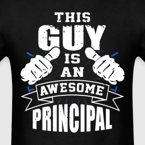 This Guy Is An Awesome Principal Funny - Men's T-Shirt