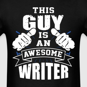 This Guy Is An Awesome Writer Funny - Men's T-Shirt
