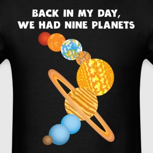 Back In My Day We Had Nine Planets Funny Pluto - Men's T-Shirt