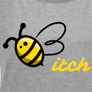 Bee itch - Women's Roll Cuff T-Shirt