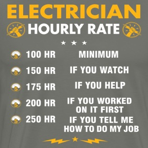 Funny Electrician Shirts - Electrician Hourly Rate - Men's Premium T-Shirt