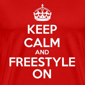 Keep Calm And Freestyle On - Men's Premium T-Shirt