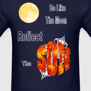 Be Like the Moon, Reflect the Son - Men's T-Shirt