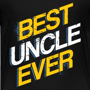 Best Uncle Ever - Toddler Premium T-Shirt
