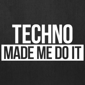 Techno made me - Tote Bag