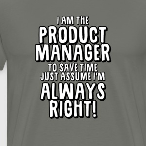 Product Manager Always Right - Men's Premium T-Shirt