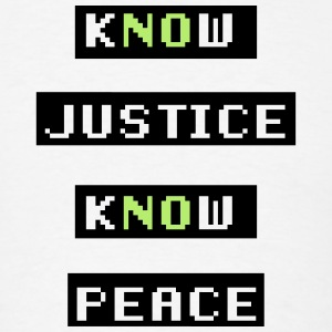 Know Justice Know Peace T-Shirts - Men's T-Shirt