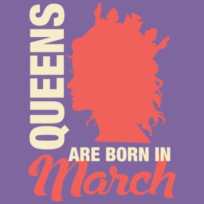 Queens Are Born In March T-Shirts