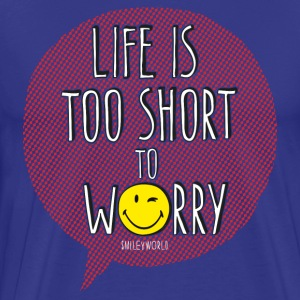 SmileyWorld Quotes Life Is Too Short To Worry - Men's Premium T-Shirt