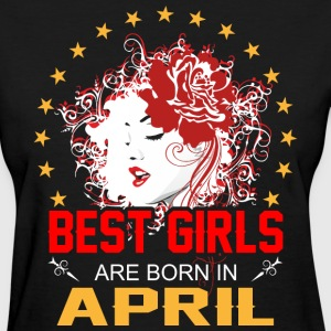 Best Girls are Born in April - Women's T-Shirt