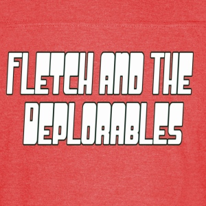 Fletch and the Deplorables - Vintage Sport T-Shirt