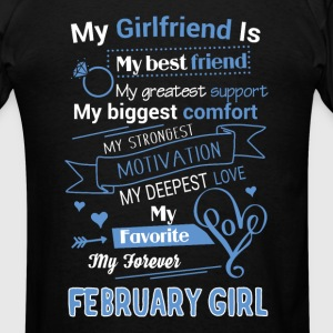 My friend is February girl - Men's T-Shirt