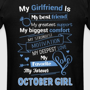 My friend is October girl - Men's T-Shirt