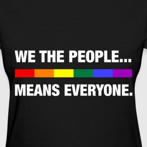 We the people means everyone LGBT - Women's T-Shirt