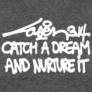 Catch A Dream And Nurture It - Women's  - Women's 50/50 T-Shirt