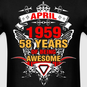 April 1959 58 Years of Being Awesome - Men's T-Shirt