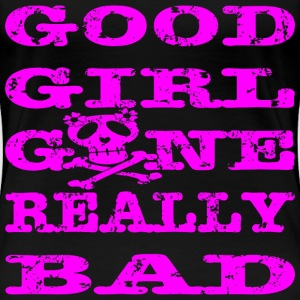 Good Girl Gone Really Bad - Women's Premium T-Shirt