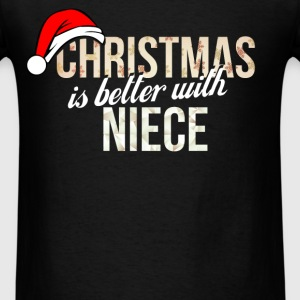 Niece - Christmas is better with Niece - Men's T-Shirt
