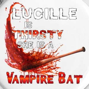 Luccile is Thirsty She is a Vampire Bat Buttons - Large Buttons
