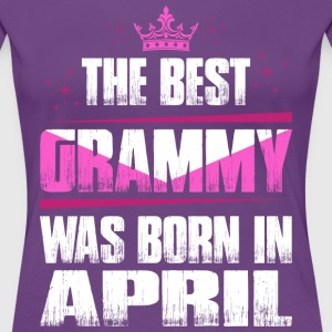 The Best Grammy Was Born In April T-Shirts - Women's Premium T-Shirt