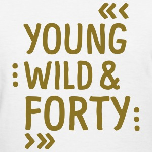 YOUNG WILD & Forty T-Shirts - Women's T-Shirt