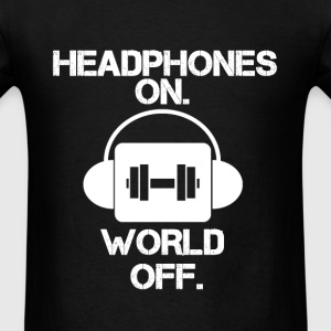 HEADPHONES ON WORLD OFF Gym Motivation Graphic Tee T-Shirts - Men's T-Shirt
