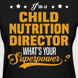 Child Nutrition Director - Women's T-Shirt