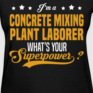 Concrete Mixing Plant Laborer - Women's T-Shirt