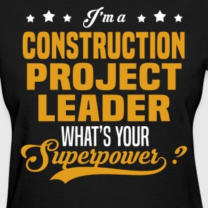 Construction Project Leader - Women's T-Shirt