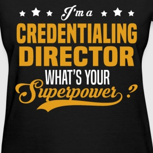 Credentialing Director - Women's T-Shirt