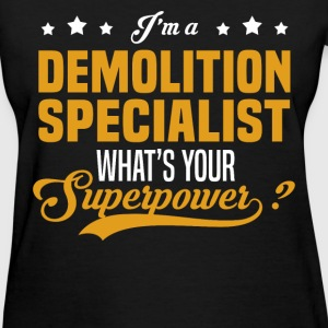 Demolition Specialist - Women's T-Shirt