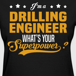 Drilling Engineer - Women's T-Shirt