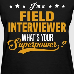 Field Interviewer - Women's T-Shirt