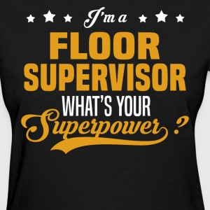 Floor Supervisor - Women's T-Shirt