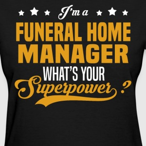 Funeral Home Manager - Women's T-Shirt
