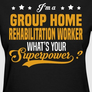Group Home Rehabilitation Worker - Women's T-Shirt