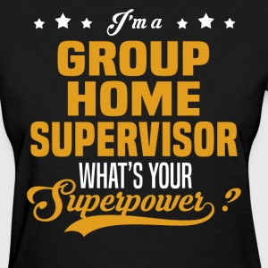 Group Home Supervisor - Women's T-Shirt