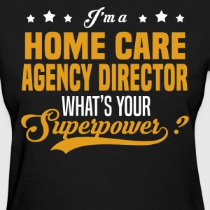 Home Care Agency Director - Women's T-Shirt