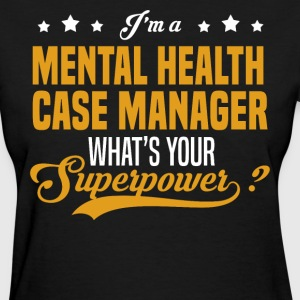 Mental Health Case Manager - Women's T-Shirt