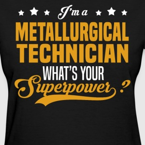 Metallurgical Technician - Women's T-Shirt
