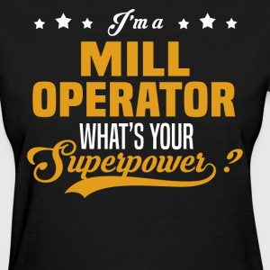 Mill Operator - Women's T-Shirt