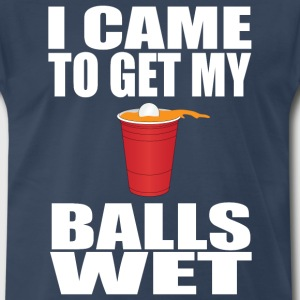 I Came To Get My Balls Wet - Beer Pong T-Shirts - Men's Premium T-Shirt
