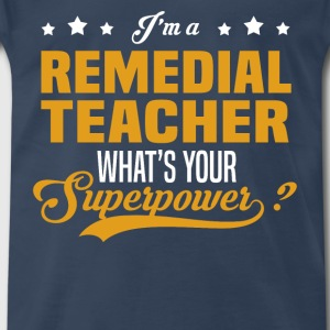 Remedial Teacher - Men's Premium T-Shirt