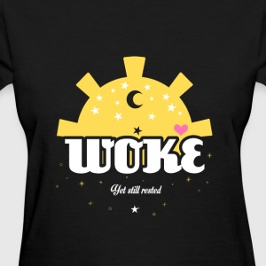 Woke and still rested - Women's T-Shirt